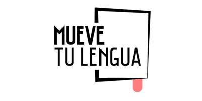 MUEVE TU LENGUA
