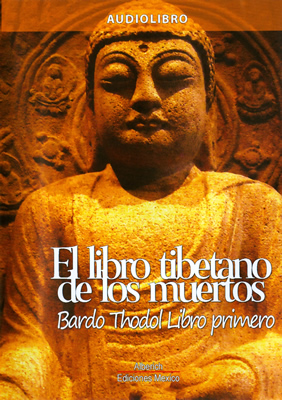 Librería Morelos   EL LIBRO TIBETANO DE LOS MUERTOS: BARDO