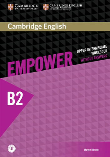 CAMBRIDGE ENGLISH EMPOWER UPPER INTERMEDIATE WORKBOOK WITHOUT ANSWERS B2