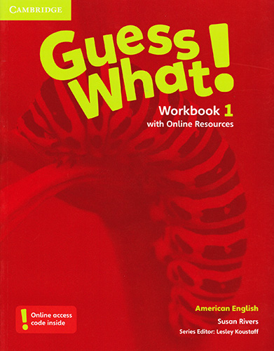 GUESS WHAT! 1 WORKBOOK WITH ONLINE RESOURCES (AMERICAN ENGLISH)