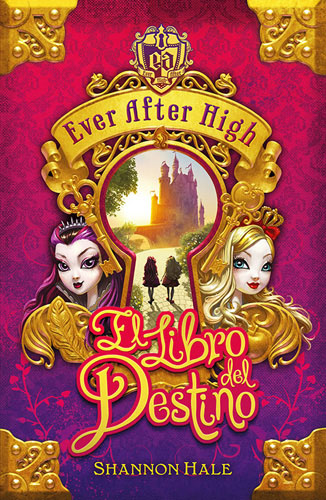 EVER AFTER HIGH: EL LIBRO DEL DESTINO