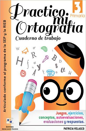 Librería Morelos | PRACTICO MI ORTOGRAFIA 3 PRIMARIA