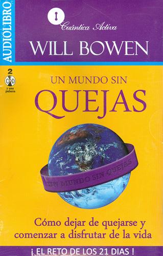 un mundo sin quejas will bowen