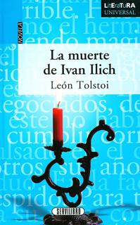 LA MUERTE DE IVAN ILICH (LITERATURA UNIVERSAL)