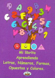 MI LIBRITO APRENDIENDO LETRAS, NUMEROS, FORMAS,...