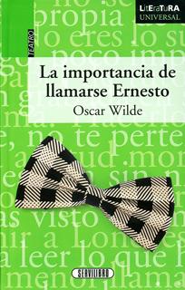 LA IMPORTANCIA DE LLAMARSE ERNESTO (LITERATURA...