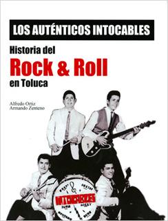 LOS AUTENTICOS INTOCABLES: HISTORIA DEL ROCK AND...