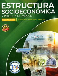 ESTRUCTURA SOCIOECONOMICA Y POLITICA DE MEXICO...