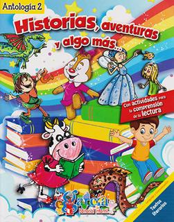 HISTORIAS, AVENTURAS Y ALGO MAS... (ANTOLOGIA 2)