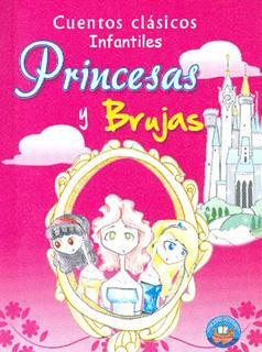 PRINCESAS Y BRUJAS: CUENTOS CLASICOS INFANTILES...