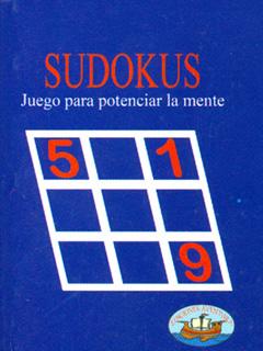 SUDOKUS: JUEGOS PARA POTENCIAR LA MENTE