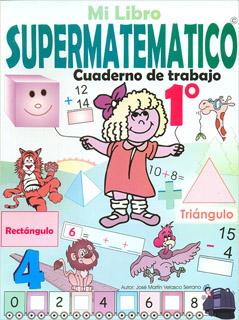 MI LIBRO SUPERMATEMATICO 1 CUADERNO DE TRABAJO