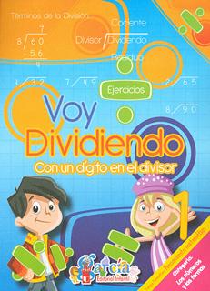 VOY DIVIDIENDO 1: CON UN DIGITO EN EL DIVISOR