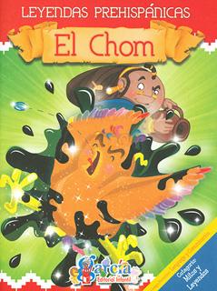 LEYENDAS PREHISPANICAS: EL CHOM