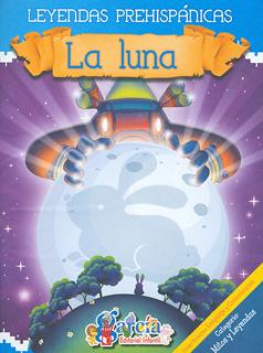 LEYENDAS PREHISPANICAS: LA LUNA