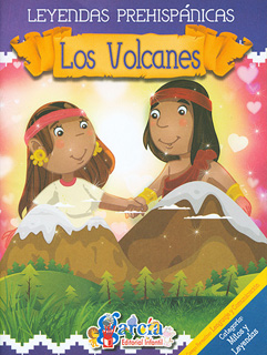 LEYENDAS PREHISPANICAS: LOS VOLCANES