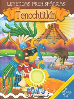 LEYENDAS PREHISPANICAS: TENOCHTITLAN