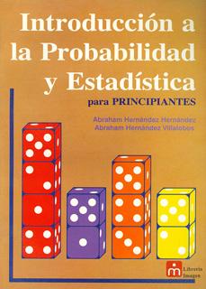 INTRODUCCIÓN A LA PROBABILIDAD Y ESTADISTICA PARA PRINCIPIANTES