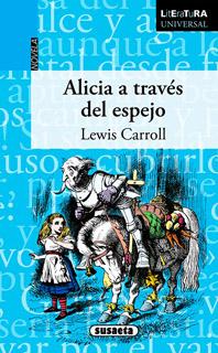 ALICIA A TRAVES DEL ESPEJO (LITERATURA UNIVERSAL)