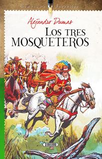 LOS TRES MOSQUETEROS (CLASICOS JUVENILES)