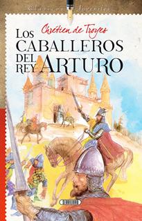 LOS CABALLEROS DEL REY ARTURO (CLASICOS JUVENILES)