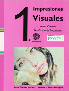 IMPRESIONES VISUALES 1: ARTES VISUALES (NUEVO MODELO EDUCATIVO)