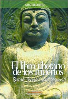 EL LIBRO TIBETANO DE LOS MUERTOS: BARDO THODOL...