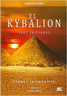 EL KYBALION: TRES INICIADOS (AUDIOLIBRO)
