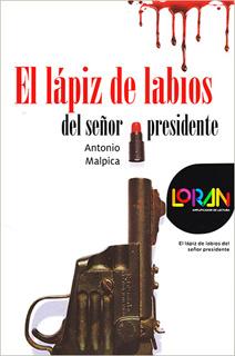 EL LAPIZ DE LABIOS DEL SEÑOR PRESIDENTE INCLUYE LICENCIA LORAN (GRAN ANGULAR)