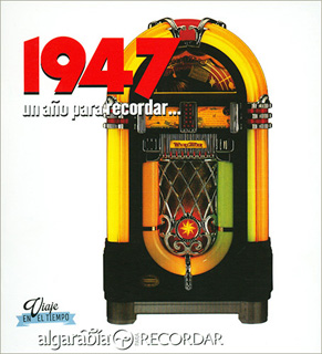 UN AÑO PARA RECORDAR... 1947