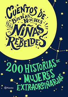 CUENTOS DE BUENAS NOCHES PARA NIÑAS REBELDES:...