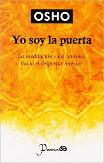 YO SOY LA PUERTA: LA MEDITACION Y LOS CAMINOS...