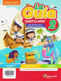 LA GUIA SANTILLANA 2 ESCUELA PRIVADA 2021-2022...