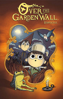 OVER THE GARDEN WALL ESPECIAL