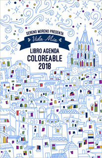 LIBRO AGENDA 2018: VIDA MIA COLOREABLE