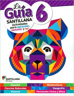LA GUIA SANTILLANA 6 SECTOR PUBLICO (INCLUYE AUXILIAR DE MATEMATICAS Y ALAS DE PAPEL)