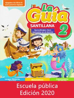 LA GUIA SANTILLANA 2 ESCUELA PUBLICA 2020-2021...