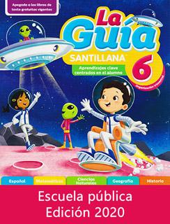 LA GUIA SANTILLANA 6 ESCUELA PUBLICA 2020-2021...