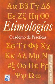 ETIMOLOGIAS: CUADERNO DE PRACTICAS