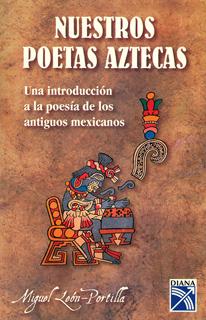 NUESTROS POETAS AZTECAS