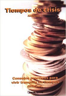 TIEMPOS DE CRISIS: CONSEJOS PRACTICOS......