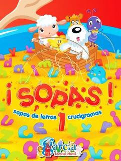 ¡SOPAS! 1 SOPAS DE LETRAS Y CRUCIGRAMAS