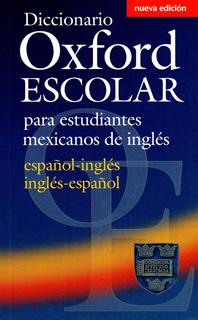 DICCIONARIO OXFORD ESCOLAR PARA ESTUDIANTES MEXICANOS DE INGLES