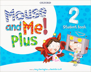 MOUSE AND ME! PLUS 2 STUDENT BOOK