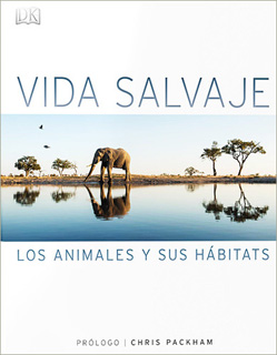 VIDA SALVAJE: LOS ANIMALES Y SUS HABITATS