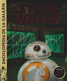 STAR WARS: CIENCIA Y TECNOLOGIA (ENCICLOPEDIA DE...