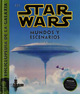 STAR WARS: MUNDOS Y ESCENARIO (ENCICLOPEDIA DE LA...