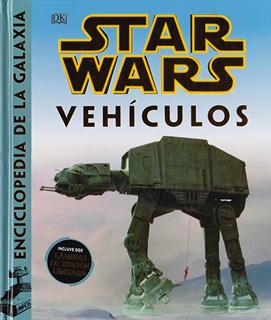 STAR WARS: VEHICULOS (ENCICLOPEDIA DE LA GALAXIA)