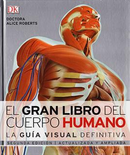 EL GRAN LIBRO DEL CUERPO HUMANO: LA GUIA VISUAL...