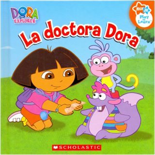 DORA THE EXPLORER: LA DOCTORA DORA